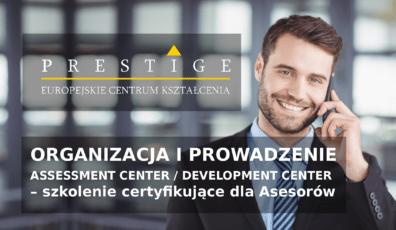 ORGANIZACJA I PROWADZENIE ASSESSMENT CENTER / DEVELOPMENT CENTER – szkolenie certyfikujące dla Asesorów