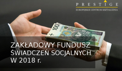 ZAKŁADOWY FUNDUSZ ŚWIADCZEŃ SOCJALNYCH W 2018 r.