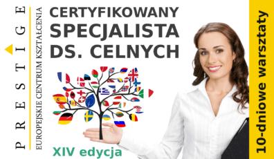 CERTYFIKOWANY SPECJALISTA DS. CELNYCH