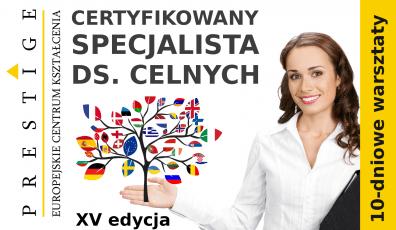 CERTYFIKOWANY SPECJALISTA DS. CELNYCH, 10-dniowe warsztaty – XV edycja (szkolenie stacjonarne lub online)